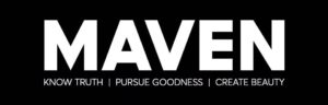 MAVEN--Know Truth. Pursue Goodness. Create Beauty